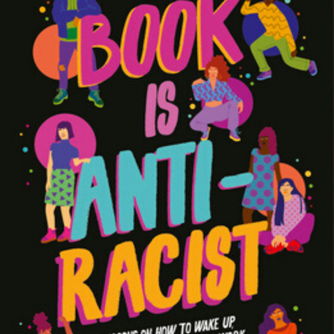 Image: Many small images of people in the midst of several different activities. Text reads: Book is Anti-Racist.