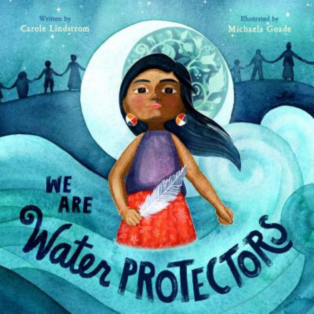 Image: A child with long hair and earrings holds a feather while standing in a stream of water in front of a crescent moon. In the background are the silouhetts of many people holding hands. Text reads: We Are Water Protectors.