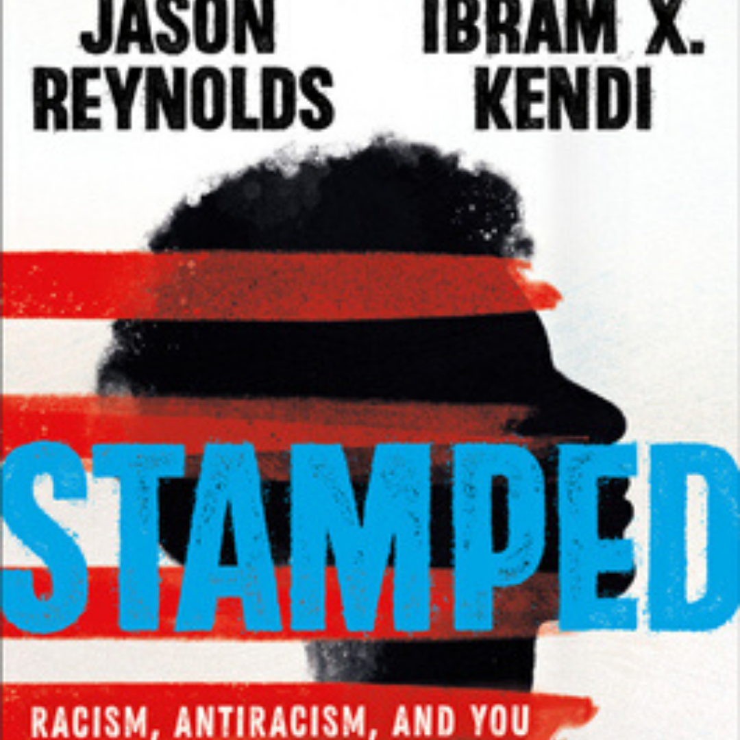 Image: Four horizontal red stripes over the black profile of an African American youth on a white background. Text reads: Jason Reynolds, Ibram X. Kendi, Stamped: Racism, Antiracism, and You.
