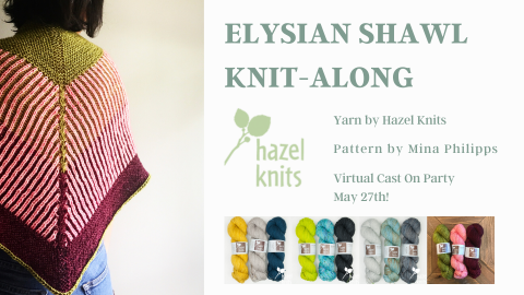 """On the left, an image of a person wearing a knitted shawl. It has a green diamond shape at the top, a magenta border, and the rest is magenta and white stripes. On the right, there is green text that says """"Elysian Shawl Kit-Along. Yarn by Hazel Knits. Pattern by Mina Phillips. Virtual Cast On Party May 27th!"""" Below this, there are four (4) images of 3 skeins of DK yarn; the possible contrasting color combinations."""